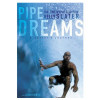 Pipe Dreams: A Surfers Journey By Kelly Slater