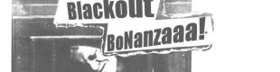 Blackout Bonanza This Monday (Sept. 26th) Check it Out!!