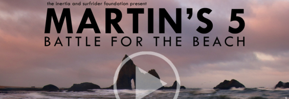 Martin's 5 – Battle for the Beach – Surfrider Foundation